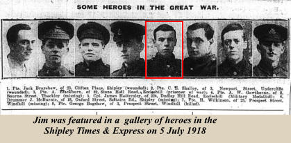 Jim was featured in a  gallery of heroes in the Shipley Times & Express on 5 July 1918